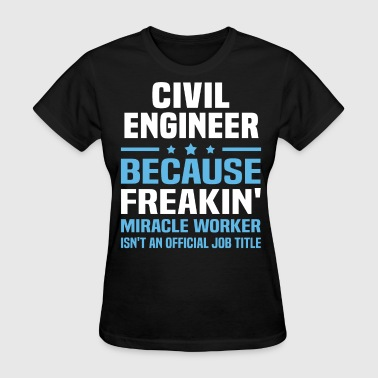 Civil Engineer - Women's T-Shirt