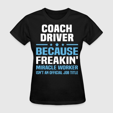 Coach Driver - Women's T-Shirt