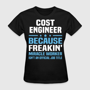 Cost Cost Engineer - Women's T-Shirt