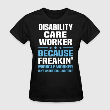 Disability Care Worker - Women's T-Shirt