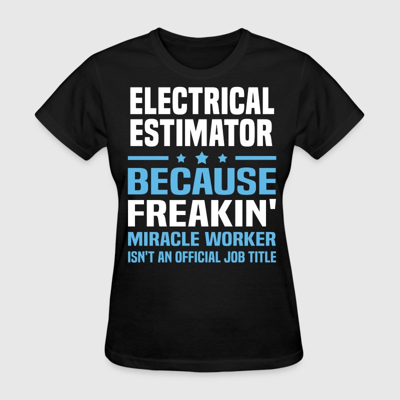 Electrical Estimator - Women's T-Shirt