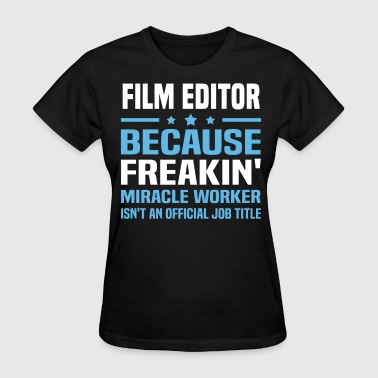 Film Editor - Women's T-Shirt
