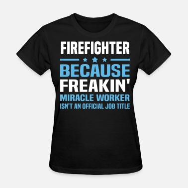 Female Firefighter FireFighter - Women's T-Shirt