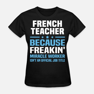 French Teacher French Teacher  - Women's T-Shirt