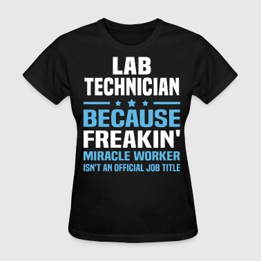Lab Technician Funny Lab Technician - Women's T-Shirt