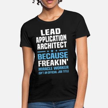Application Lead Application Architect - Women's T-Shirt