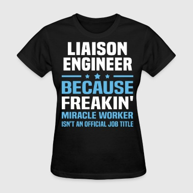 Liaison Engineer - Women's T-Shirt