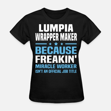 Lumpia Lumpia Wrapper Maker - Women's T-Shirt