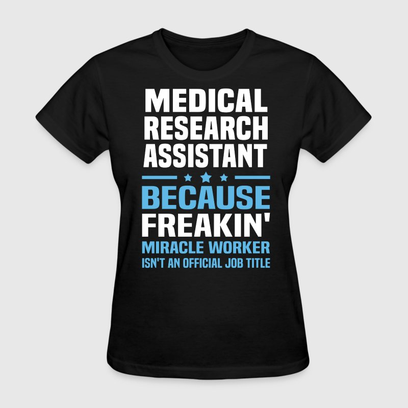 medical research assistant womens t shirt