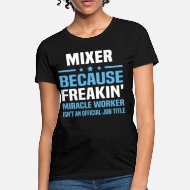 Mixer Apparel Mixer - Women's T-Shirt
