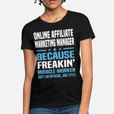 Affiliate Online Affiliate Marketing Manager - Women's T-Shirt