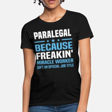 Paralegals Paralegal - Women's T-Shirt
