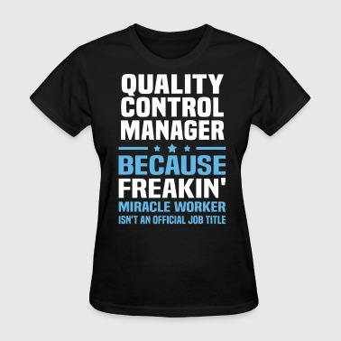 Quality Control Manager - Women's T-Shirt