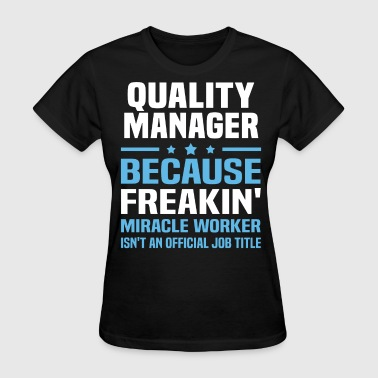 Quality Manager Funny Quality Manager - Women's T-Shirt