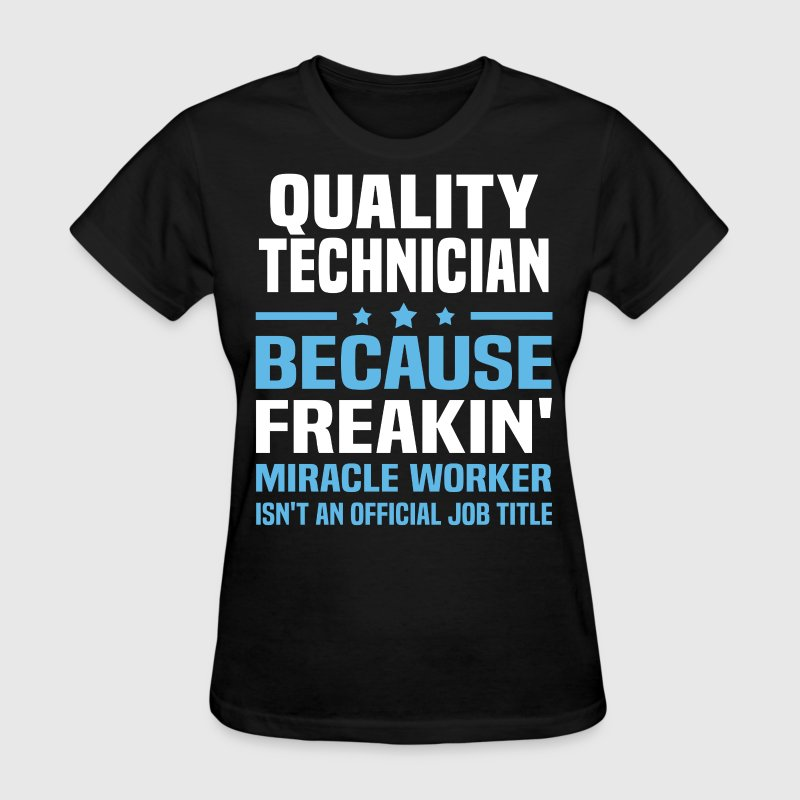 Quality Technician - Women's T-Shirt