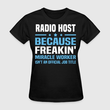 Radio Host - Women's T-Shirt