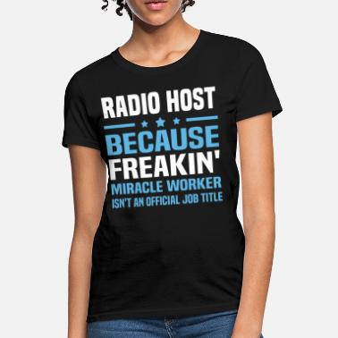 Host Radio Host - Women's T-Shirt