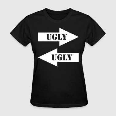 Ugly Jokes Ugly Ugly Friendship FUNNY - Women's T-Shirt