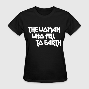 THE WOMAN WHO FELL TO EARTH - Women's T-Shirt