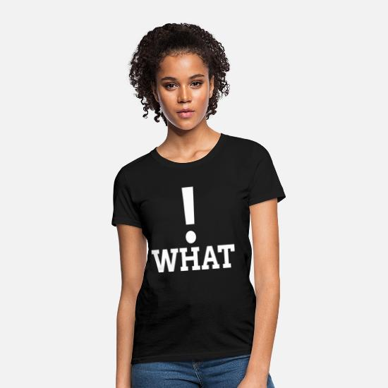 Reply T-Shirts - What Exclamation Mark - Women's T-Shirt black