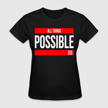 ALL THINGS POSSIBLE QUOTE RELIGIOUS MOTIVATION - Women's T-Shirt