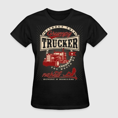 Grumpy Trucker - Women's T-Shirt