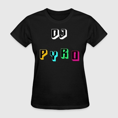 Dj Pyro. - Women's T-Shirt