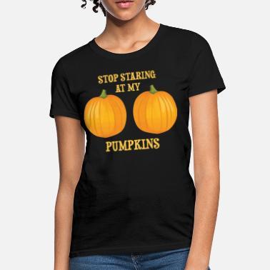 1ba637ae5 Halloween Boobs Stop Staring at my Pumpkins - Women's T-Shirt. Women's  ...