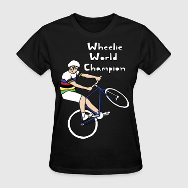 wheelie world champion - Women's T-Shirt