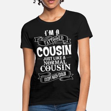 e34bc8404142 Cousin Love TATTOOED COUSIN - Women's T-Shirt