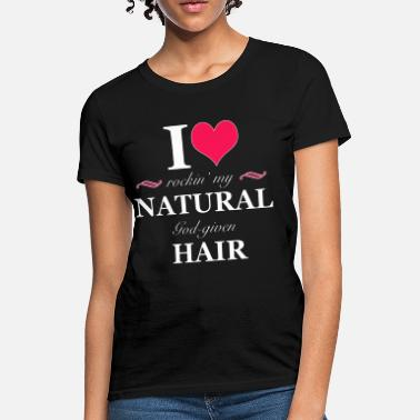 Love Rockin Natural Hair - Women's T-Shirt