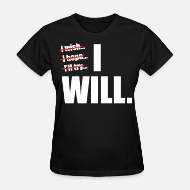 I Was There I WILL - Women's T-Shirt