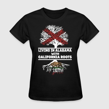 Alabama Country living in alabama with california roots country am - Women's T-Shirt