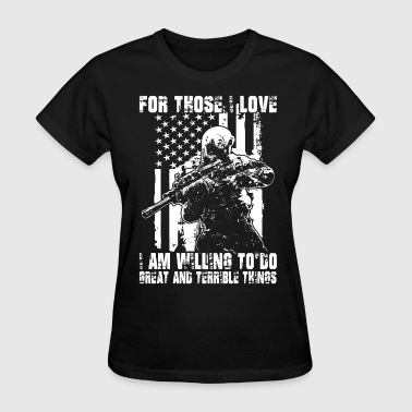 Guns Sportswear for those i love i am willing to do great and terr - Women's T-Shirt