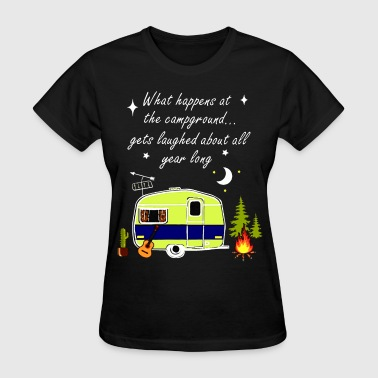 Get Laugh what happens at the campground gets laughed about - Women's T-Shirt