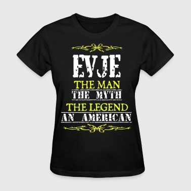 Brand American Apparel Funny evje the man the myth the legend an american - Women's T-Shirt
