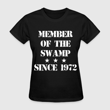 June Quotes member of the swamp since 1972 birthday - Women's T-Shirt