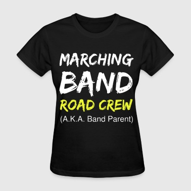 Band Crew mar ching band road crew dad - Women's T-Shirt