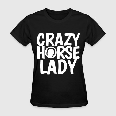 Sunny Sex Ladies Crazy Horse Lady Pony Equestrian Lover Cute - Women's T-Shirt