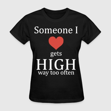 I Love My Football Boy someone i love gets high way to often red love boy - Women's T-Shirt