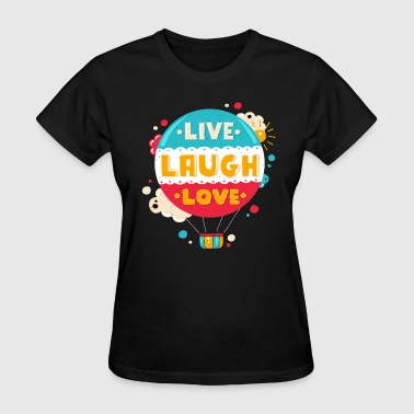 live laugh Love - Women's T-Shirt