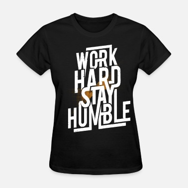 Hard Working Americans Work Hard, Stay Humble - Women's T-Shirt
