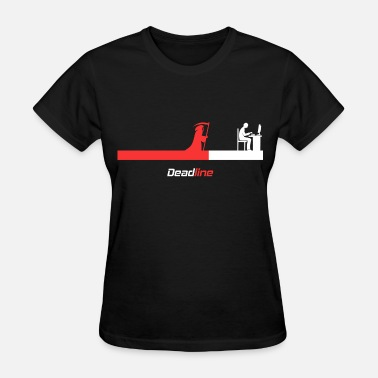 Deadlines deadline - Women's T-Shirt