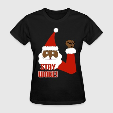 Black Santa Stay Woke - Women's T-Shirt