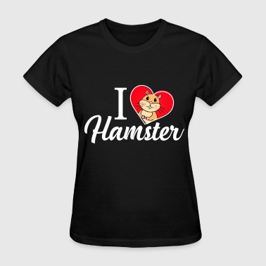 I Love Hamster - Women's T-Shirt