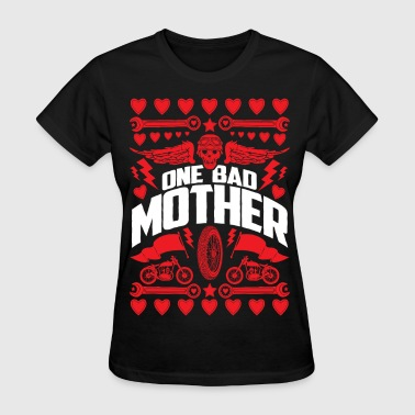 One Bad Mother Motorcycle - Women's T-Shirt