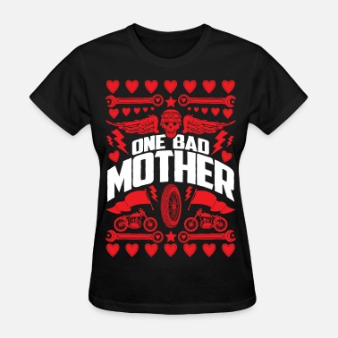 Bad Mother One Bad Mother Motorcycle - Women's T-Shirt