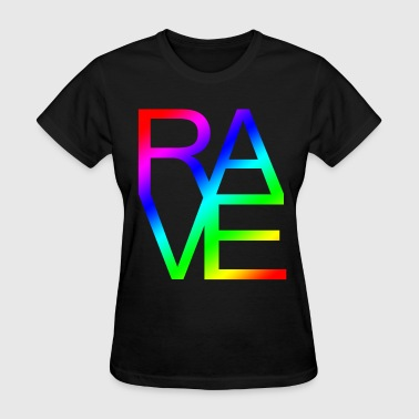 RAVE - Women's T-Shirt