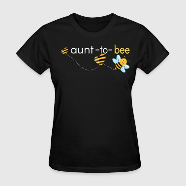 Aunt To Bee.. - Women's T-Shirt