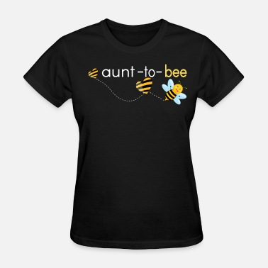 Aunt To Bee Aunt To Bee.. - Women's T-Shirt